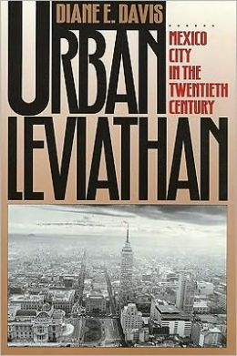 Urban Leviathan: Mexico City in the Twentieth Century