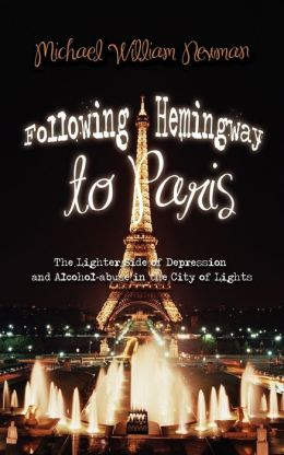 Following Hemingway to Paris: The Lighter Side of Depression and Alcohol-abuse in the City of Lights