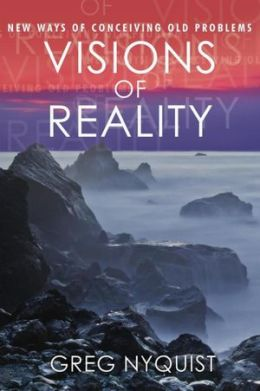 Visions of Reality: New Ways of Conceiving Old Problems