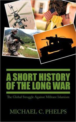 A Short History Of The Long War