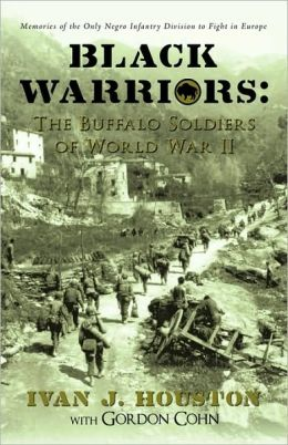 Black Warriors: The Buffalo Soldiers of World War II