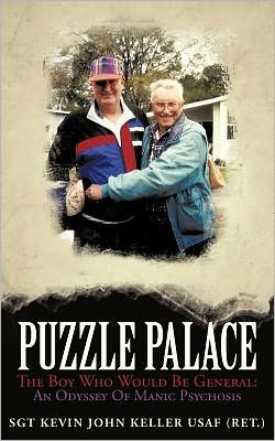 PUZZLE PALACE: THE BOY WHO WOULD BE GENERAL: AN ODYSSEY OF MANIC PSYCHOSIS