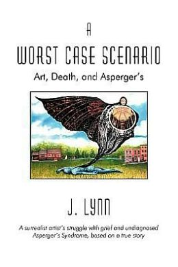 A Worst Case Scenario: Art, Death, and Asperger's
