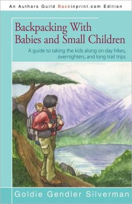 Backpacking With Babies And Small Children