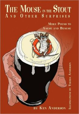 The Mouse in the Stout and Other Surprises: More Poems to Amuse and Bemuse