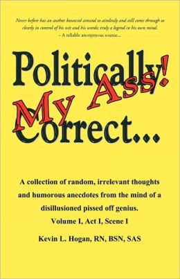 Politically Correct My Ass...