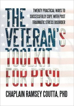 The Veteran's Toolkit for PTSD: Twenty Practical Ways to Successfully Cope with Post Traumatic Stress Disorder