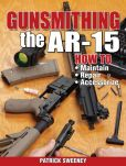 Book Cover Image. Title: Gunsmithing - The AR-15, Author: Patrick Sweeney