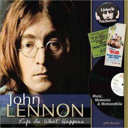 John Lennon - Life is What Happens: Music, Memories, and Memorabilia