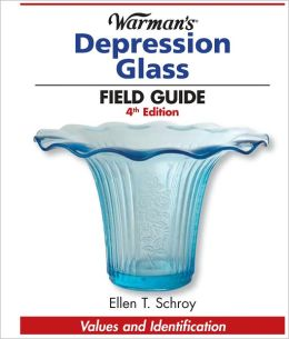 Warman's Depression Glass Field Guide: Values and Identification (PagePerfect NOOK Book)