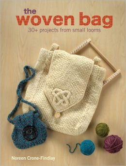 The Woven Bag: 30+ Projects from Small Looms (PagePerfect NOOK Book)
