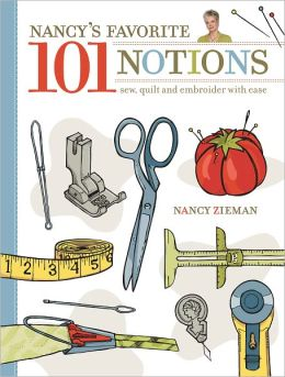 Nancy's Favorite 101 Notions: Sew, Quilt and Embroider with Ease (PagePerfect NOOK Book)