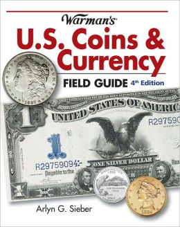 Warman's U.S. Coins & Currency Field Guide: Values and Identification (PagePerfect NOOK Book)