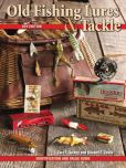 Old fishing Lures & Tackle: Identification and Value Guide