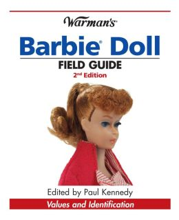 Warman's Barbie Doll Field Guide: Values and Identification