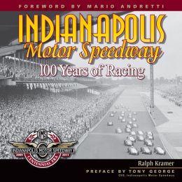Indianapolis Motor Speedway: 100 Years of Racing