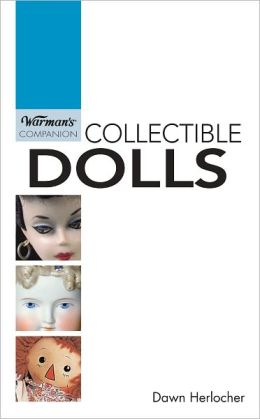 Warman's Companion Collectible Dolls (PagePerfect NOOK Book)