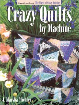 Crazy Quilts by Machine (PagePerfect NOOK Book)