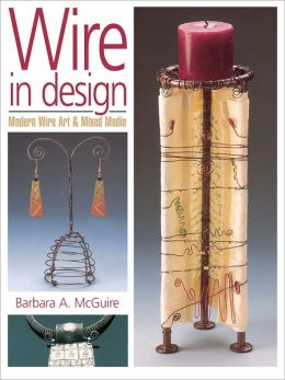Wire in Design: Modern Wire Art & Mixed Media (PagePerfect NOOK Book)