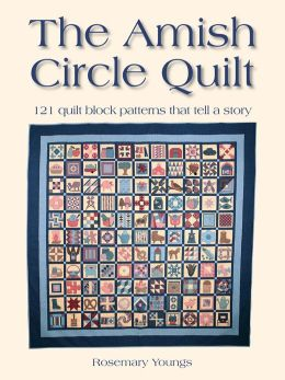 The Amish Circle Quilt: 121 Quilt Block Patterns that Tell a Story (PagePerfect NOOK Book)