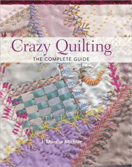 Crazy Quilting - The Complete Guide (PagePerfect NOOK Book)