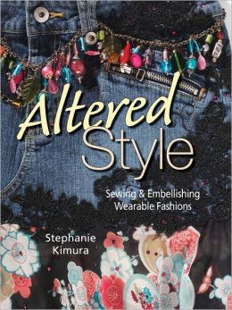 Altered Style: Sewing & Embellishing Wearable Fashions (PagePerfect NOOK Book)