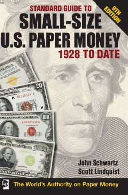 Standard Guide to Small-Size U.S. Paper Money - 1928 To Date