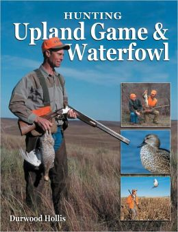 Hunting Upland Game & Waterfowl (PagePerfect NOOK Book)