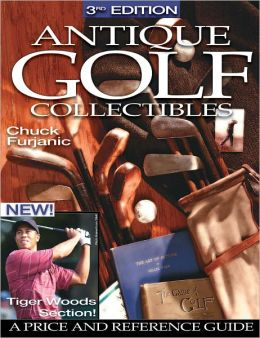 Antique Golf Collectibles: A Price and Reference Guide (PagePerfect NOOK Book)
