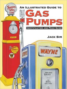 Ultimate Gas Pump ID and Pocket Guide Identification: Identification and Price Guide (PagePerfect NOOK Book)