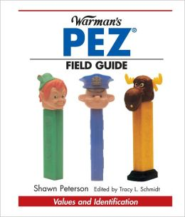Warman's PEZ Field Guide: Values & Identification (PagePerfect NOOK Book)