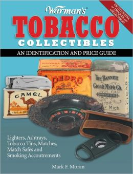 Warman's Tobacco Collectibles: An Identification and Price Guide (PagePerfect NOOK Book)