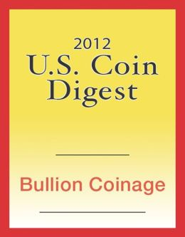 2012 U.S. Coin Digest: Bullion Coinage