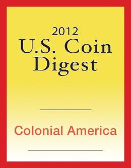2012 U.S. Coin Digest: Colonial America