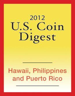 2012 U.S. Coin Digest: Hawaii, Philippines, Puerto Rico