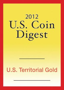 2012 U.S. Coin Digest: U.S. Territorial Gold