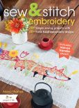 Book Cover Image. Title: Sew & Stitch Embroidery:  20+ Simple Sewing Projects with 30+ Fresh Embroidery Designs, Author: Alyssa Thomas
