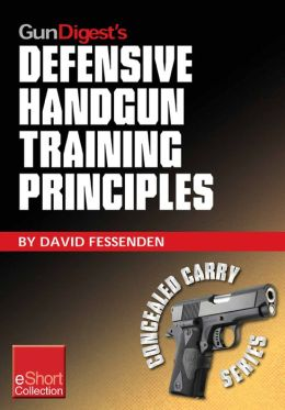 Gun Digest's Defensive Handgun Training Principles Collection eShort: Follow Jeff Cooper as he showcases top defensive handgun training tips & techniques. Learn the principles, mindset, drills & skills needed to succeed.