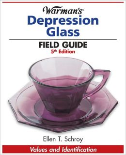 Warman's Depression Glass Field Guide
