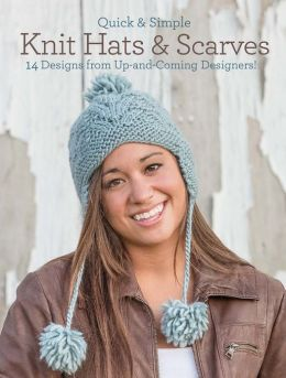 Quick & Simple Knit Hats & Scarves: 8 Designs from Up-and-Coming Designers!