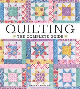 Quilting - The Complete Guide