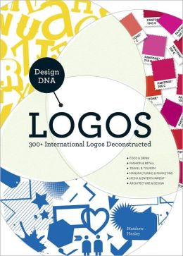 Design DNA - Logos: 300+ International Logos Deconstructed