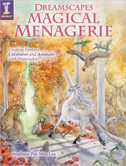 Dreamscapes Magical Menagerie: Creating Fantasy Creatures and Animals with Watercolor (PagePerfect NOOK Book)