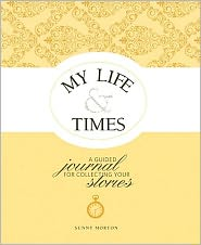 My Life & Times: A Guided Journal for Collecting Your Stories