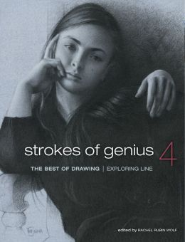 Strokes of Genius 4 - The Best of Drawing: Exploring Line
