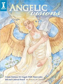Angelic Visions: Create Fantasy Art Angels With Watercolor, Ink and Colored Pencil. (PagePerfect NOOK Book)