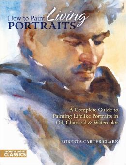 How to Paint Living Portraits (PagePerfect NOOK Book)
