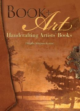 Book + Art: Handcrafting Artists' Books