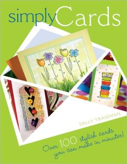 Simply Cards: Over 100 Stylish Cards You Can Make in Minutes (PagePerfect NOOK Book)