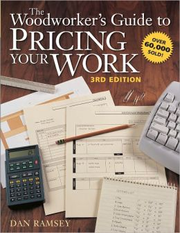 The Woodworker's Guide to Pricing Your Work (PagePerfect NOOK Book)